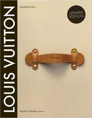 Louis Vuitton- The Birth of Modern Luxur