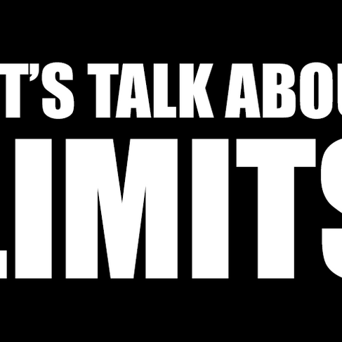 LET'S TALK ABOUT LIMITS