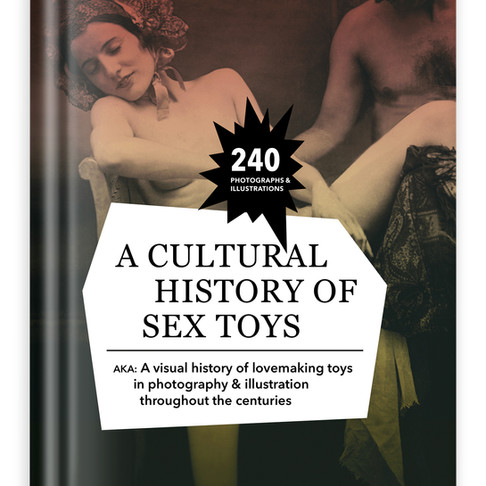 """GOLIATH RELEASES """"A CULTURAL HISTORY OF SEX TOYS"""""""