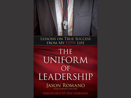 "Quarantine Reads: Jason Romano Provides Life Lessons From ESPN In ""The Uniform Of Leadership"""