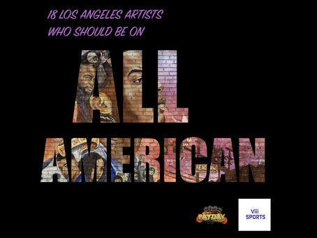 "18 LA Artists That Should Be Featured On ""All-American"" Season 3 Soundtrack"