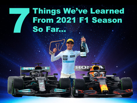 7 Things We've Learned From The First Half Of 2021 F1 Season
