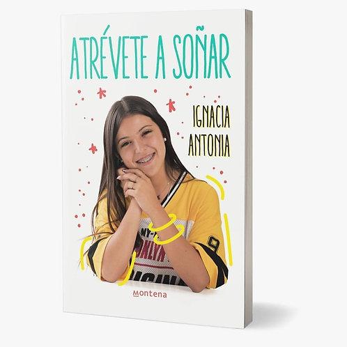 Atrévete a Soñar - Ignacia Antonia
