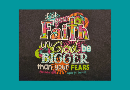 Let Your Faith In God Be Bigger Than Your Fears