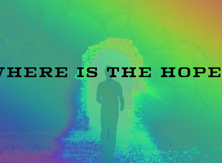 Where Is The Hope?