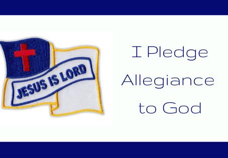 I Pledge Allegiance to God