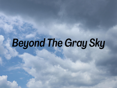 Beyond The Gray Sky