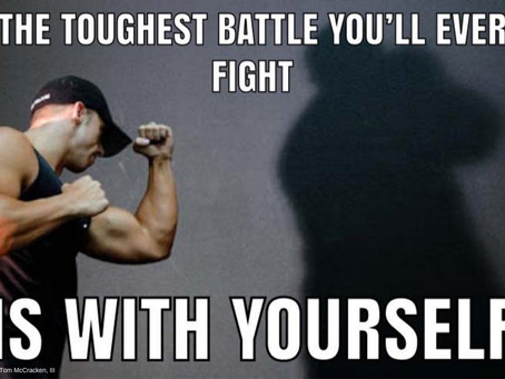 Our Toughest Battles Are With Ourselves
