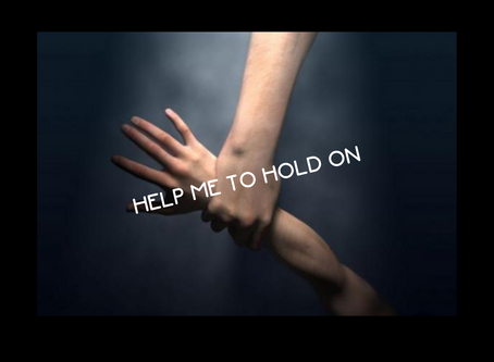 HELP ME TO HOLD ON