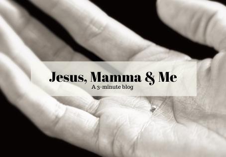 Jesus, Mamma and Me