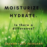 Moisturize vs Hydrate