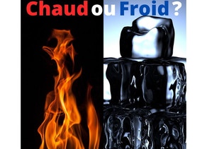 Chaud ou Froid?