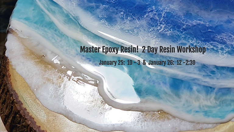 THE Resin Workshop - All About Epoxy- 2 Days