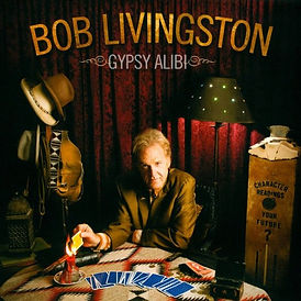 "Austin, Texas musician Bob Livingston's ""Texas Music Award"" winning CD, Gypsy Alibi."