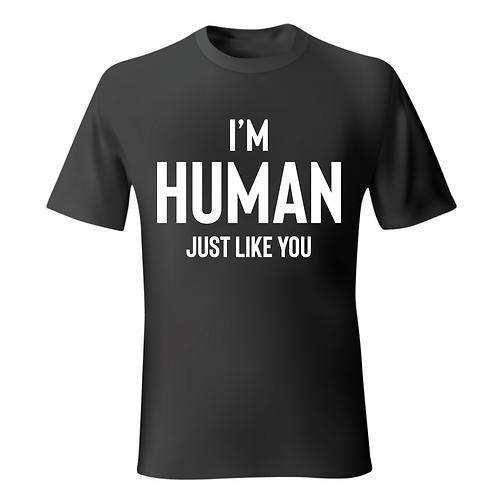 I'm Human Just Like You