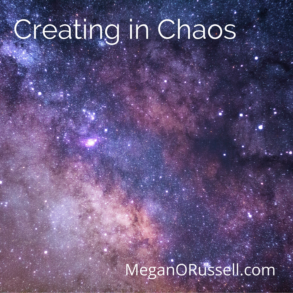 Creating in Chaos