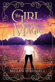 The Girl Without Magic by Megan O'Russel