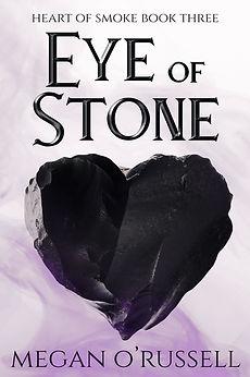 Eye of Stone, Heart of Smoke Book Three.