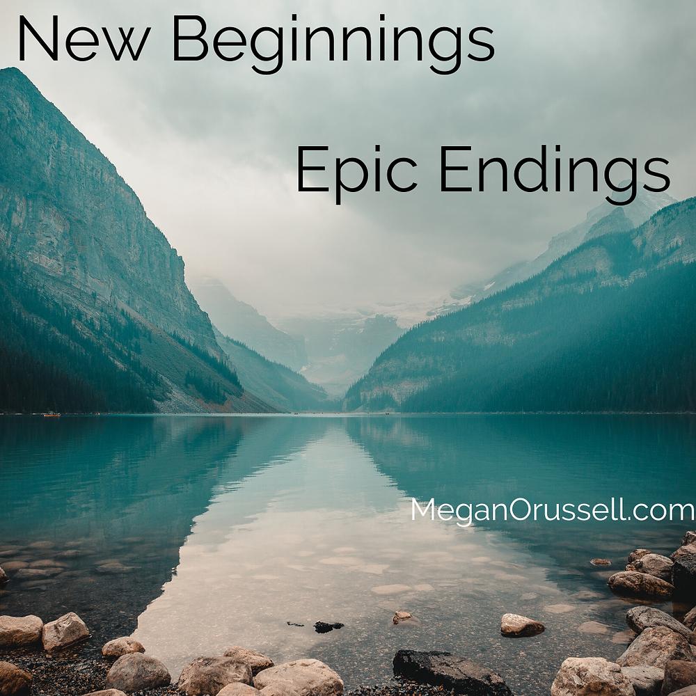 New Beginnings. Epic Endings.