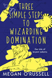 Three Simple Steps to Wizarding Domination