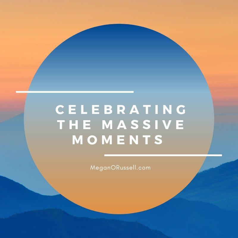 Celebrating the Massive Moments
