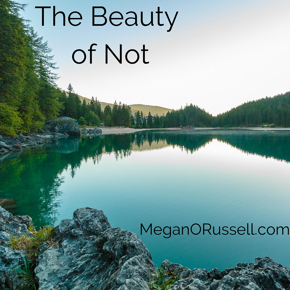 The Beauty of Not