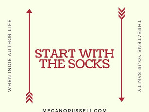 Start with the Socks: Writer's Edition