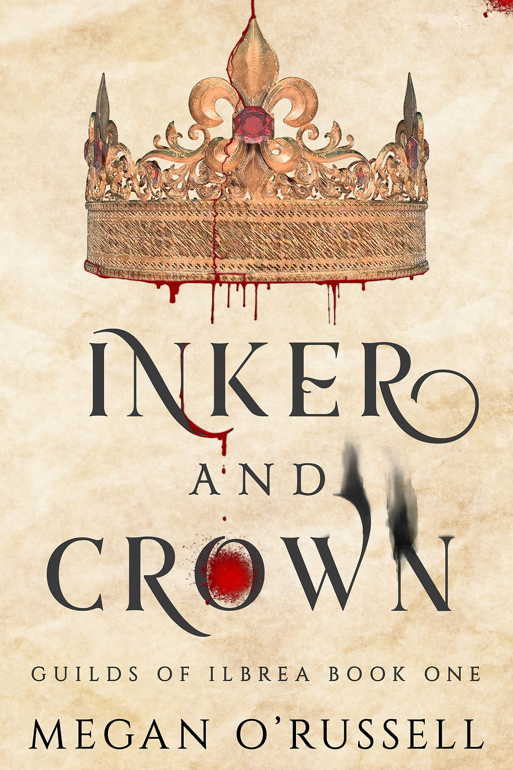 Inker and Crown, Guild of Ilbrea Book One by Megan O'Russell