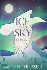 Ice and Sky, Ena of Ilbrea Book Three