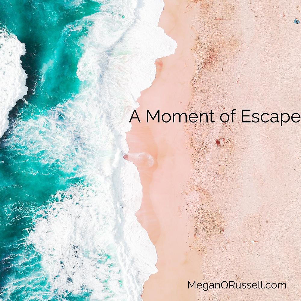 A Moment of Escape