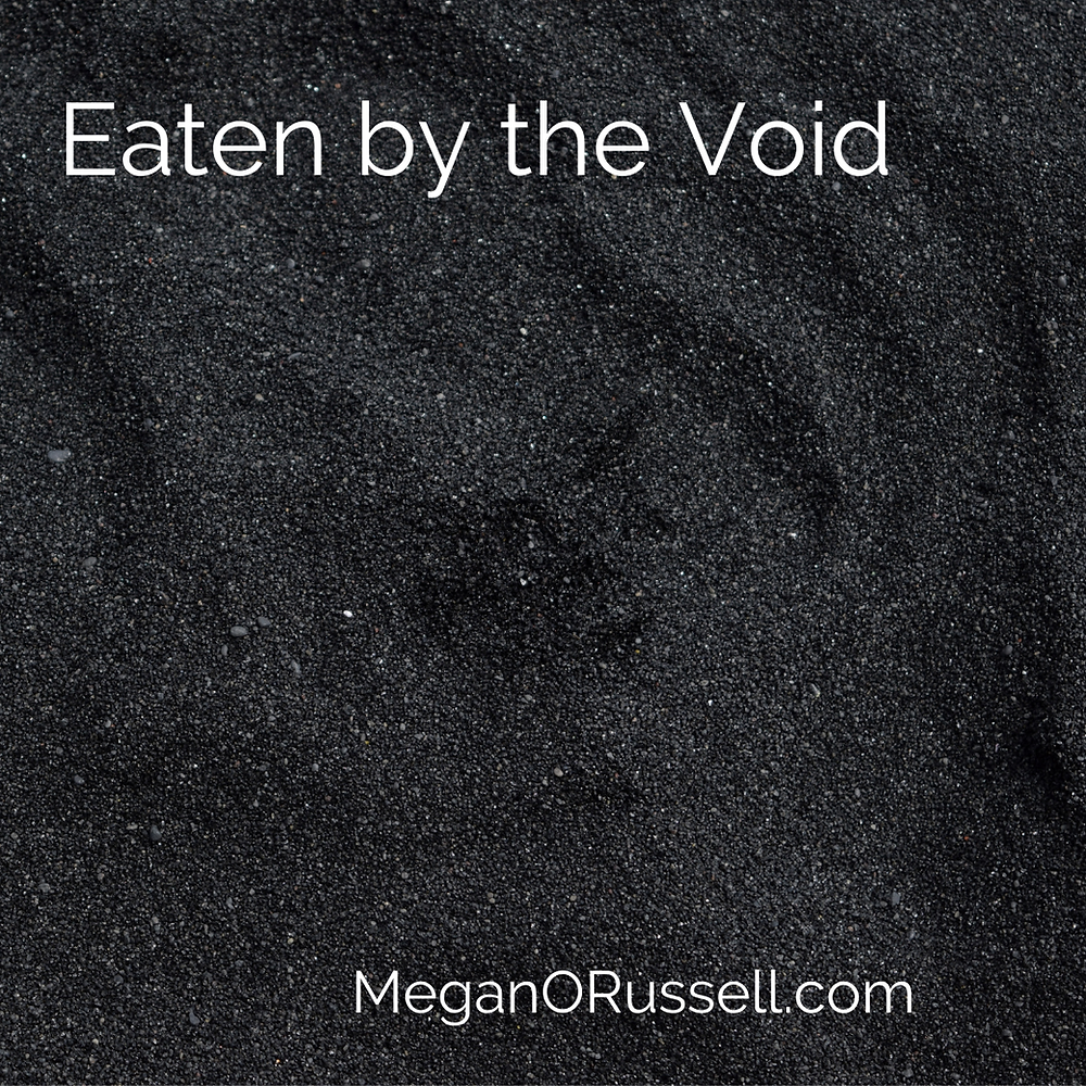 Eaten by the Void