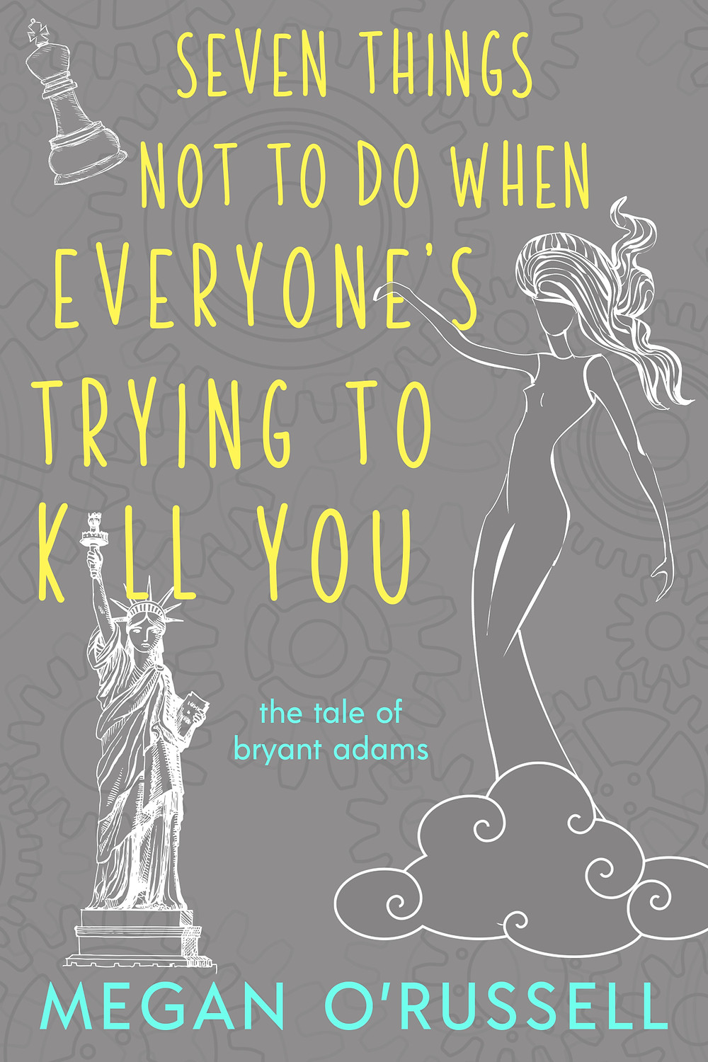 Seven Things Not to Do When Everyone's Trying to Kill You