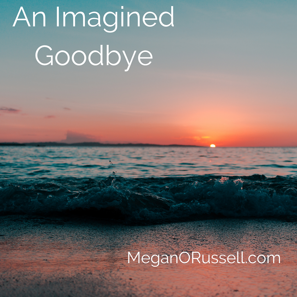 An Imagined Goodbye