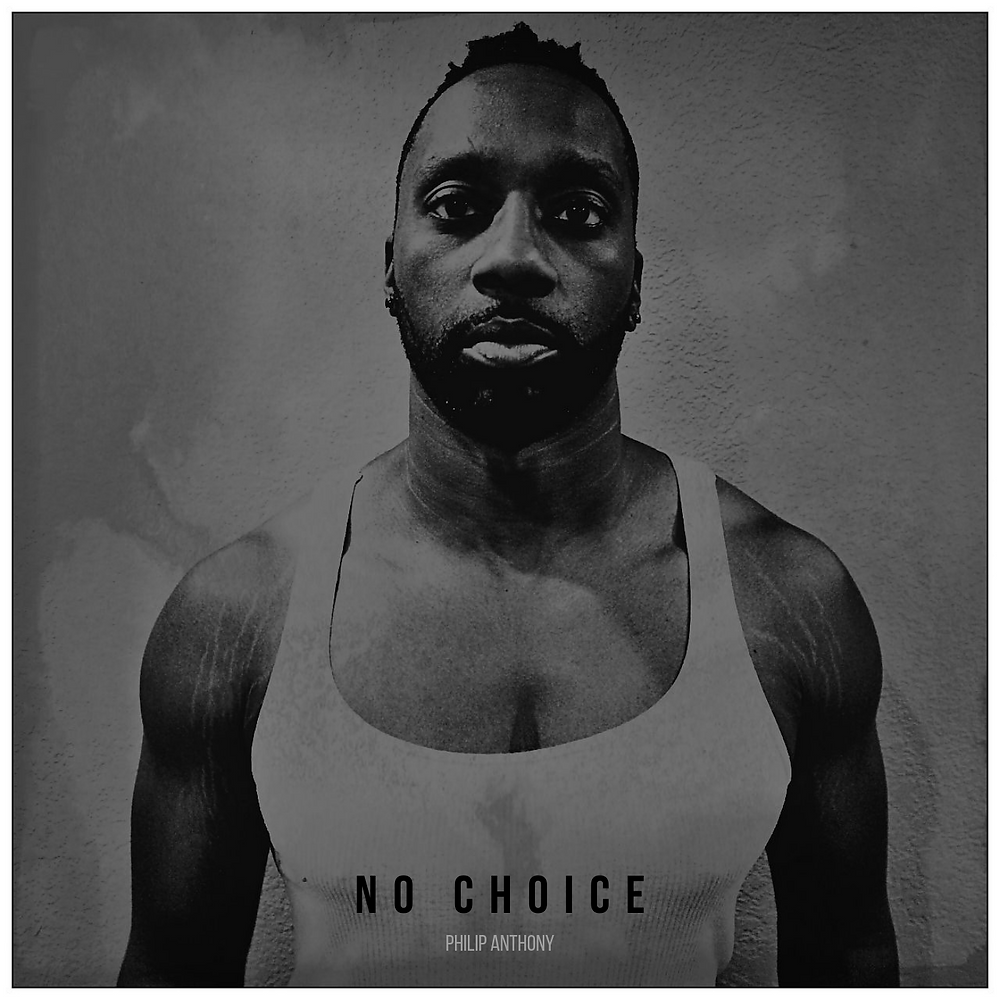 No Choice - Philip Anthony