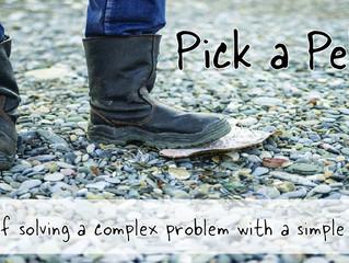 Pick a Pebble ...