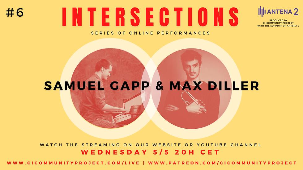 #6 - INTERSECRIONS - SAMUEL GAPP & MAX D