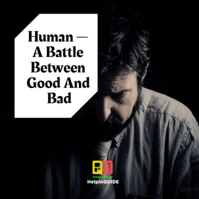 Human - A Battle Between Good And Bad