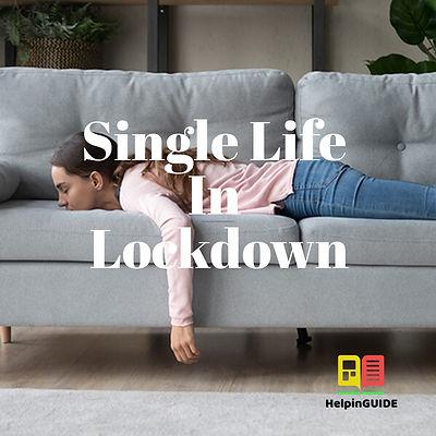 Single Life In Lockdown