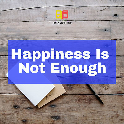 Happiness Is Not Enough