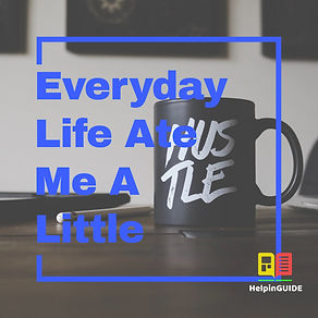 Everyday Life Ate Me A Little