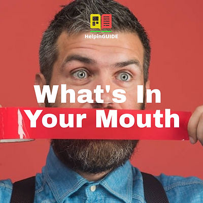 What's In Your Mouth