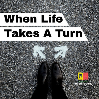 When Life Takes A Turn