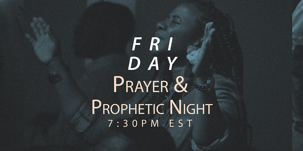 Prayer & Prophetic Night 9-4-20