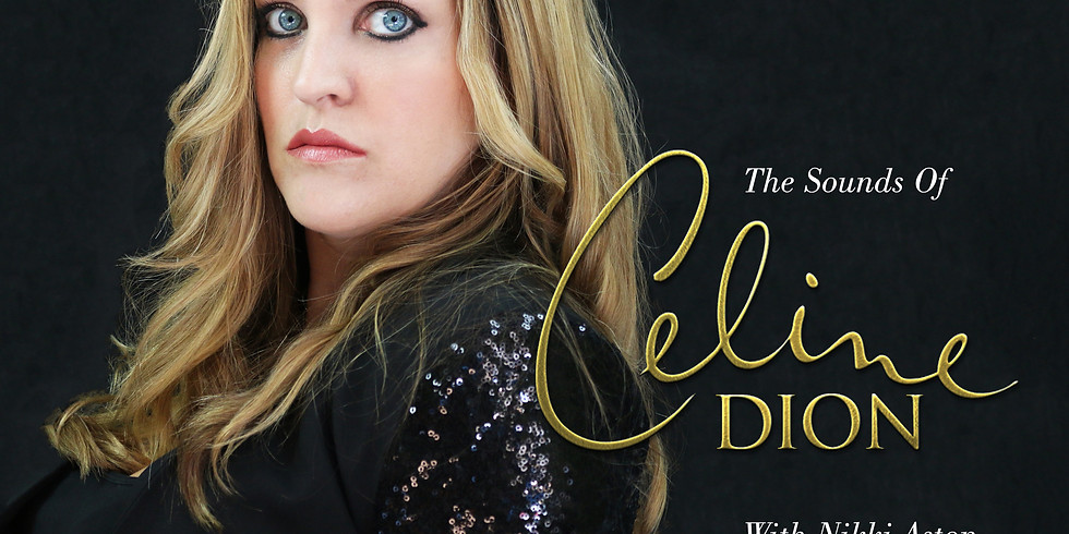 """""""Celin Dion"""" Live Tribute by Nikki Aston Tuesday 14th July  from 19:30"""