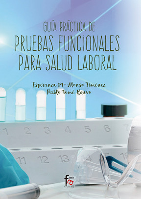 Guía Práctica de Pruebas Funcionales para la Salud Laboral