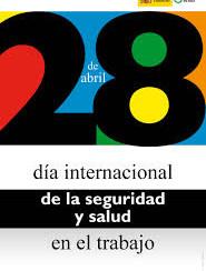 Hoy 28 de abril se celebra el Día Mundial de la Seguridad y la Salud en el Trabajo