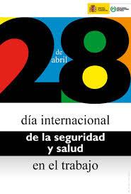 Hoy viernes 28 de abril se celebra el Día Mundial de la Seguridad y la Salud en el Trabajo