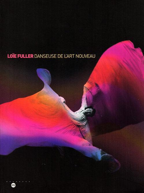 LOÏE FULLER. DANSEUSE DE L'ART NOUVEAU