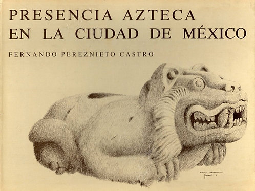 PRESENCIA AZTECA EN LA CIUDAD DE MEXICO