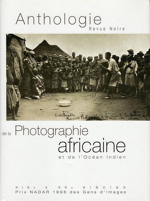 ANTHOLOGIE DE LA PHOTOGRAPHIE AFRICAINE